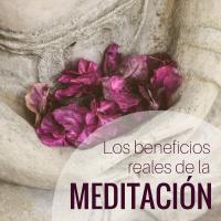 Los beneficios reales de la Meditación